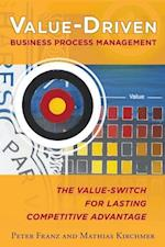 Value-Driven Business Process Management