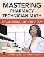 Mastering Pharmacy Technician Math af Kathryn Booth, Lynn M. Egler