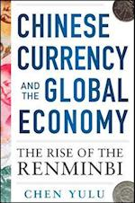Chinese Currency and the Global Economy