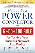 How to Be a Power Connector: The 5+50+100 Rule for Turning Your Business Network into Profits af Judy Robinett