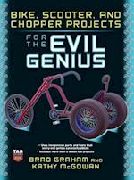 Bike Scooter & Chopper Projects for the Evil Genius (Evil Genius)