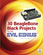30 BeagleBone Black Projects for the Evil Genius af Christopher Rush
