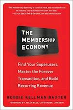 The Membership Economy: Find Your Super Users, Master the Forever Transaction, and Build Recurring Revenue (Business Books)