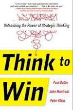Think to Win: Unleashing the Power of Strategic Thinking af Paul Butler