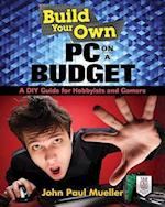 Build Your Own PC on a Budget (Build Your Own)