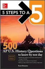 5 Steps to a 5 500 AP U.S. History Questions to Know by Test Day (5 Steps To A 5)