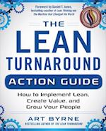 Lean Turnaround Action Guide: How to Implement Lean, Create Value and Grow Your People