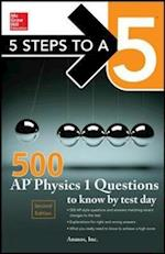 500 AP Physics 1 Questions to Know by Test Day (5 Steps To A 5)