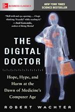 Digital Doctor: Hope, Hype, and Harm at the Dawn of Medicine s Computer Age