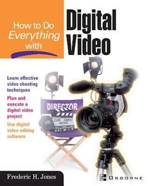 Jones, F: How to Do Everything With Digital Video
