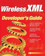 Wireless XML Developer's Guide (Developers Guides Osborne)