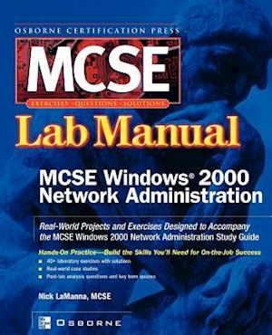 MCSE Windows 2000 Network Administration: Lab Manual