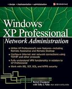 Windows XP Professional Network Administration (McGraw Hill/Osborne networking)