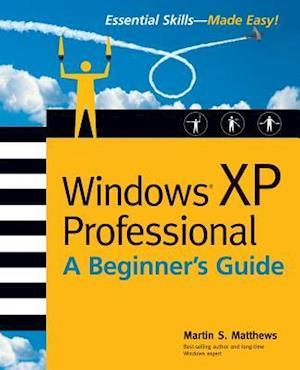 Windows (R) XP Professional: A Beginner's Guide