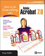How to Do Everything with Adobe Acrobat 7.0 (How to Do Everything)