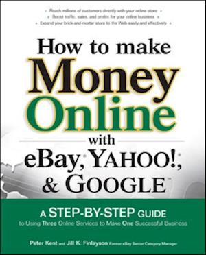 How to Make Money Online with eBay Yahoo! and Google af Jill K. Finlayson