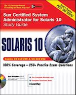 Sun Certified System Administrator for Solaris 10 Study Guide (Exams CX-310-200 & CX-310-202) (Certification Press)