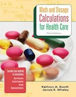 Math and Dosage Calculations for Health Care af Kathryn Booth