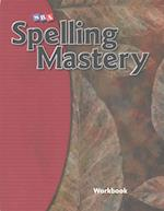 Spelling Mastery Level F, Student Workbook (Spelling Mastery)