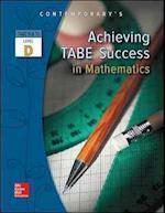 Achieving Tabe Success in Mathematics, Level D Workbook (Achieving Tabe Success for Tabe 9 10)