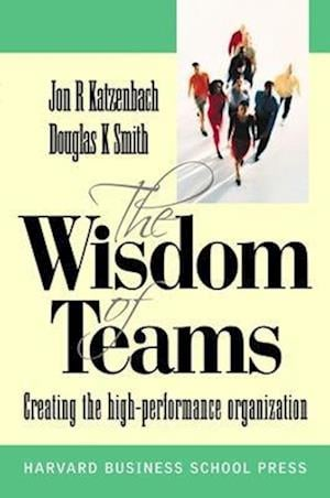 Wisdom of Teams (European version) - Creating the High Performance Organisation