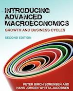 Introducing Advanced Macroeconomics: Growth and Business Cycles (UK Higher Education Business Economics)