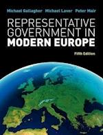 Representative Government in Modern Europe (UK Higher Education Humanities Social Sciences Politics)
