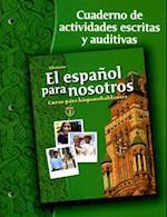 Glencoe El Espanol Para Nosotros Nivel 2 Cuaderno de Actividades Escritas y Auditivas