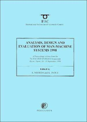 Analysis, Design and Evaluation of Man-Machine Systems 1998