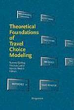Theoretical Foundations of Travel Choice Modeling