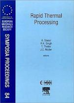 Rapid Thermal Processing (European Materials Research Society Symposia Proceedings, nr. 84)