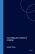 Unravelling the Evolution of Language (Language Communication Library, nr. 19)