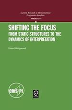 Shifting the Focus (Current Research in the Semantics/Pragmatics Interface, nr. 14)