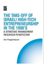 The Take-Off of Israeli High-Tech Entrepreneurship During the 1990s (The Technology, Innovation, Entrepreneurship and Competitive Strategy)