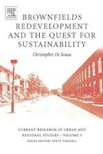 Brownfields Redevelopment and the Quest for Sustainability (Current Research in Urban and Regional Studies, nr. 3)