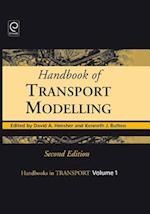 Handbook of Transport Modelling (Handbooks in Transport, nr. 1)