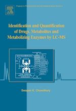 Identification and Quantification of Drugs, Metabolites and Metabolizing Enzymes by LC-MS (Progress in Pharmaceutical and Biomedical Analysis)