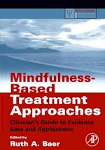 Mindfulness-Based Treatment Approaches (Practical Resources for the Mental Health Professional)