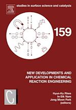 New Developments and Application in Chemical Reaction Engineering (STUDIES IN SURFACE SCIENCE AND CATALYSIS)