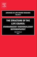 Structure of the Life Course: Standardized? Individualized? Differentiated? (Advances in LIfe Course Research)