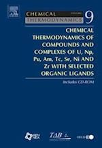 Chemical Thermodynamics of Compounds and Complexes of U, Np, Pu, Am, Tc, Se, Ni and Zr With Selected Organic Ligands (Chemical thermodynamics)
