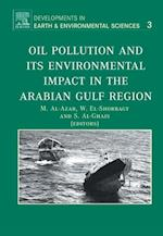 Oil Pollution and its Environmental Impact in the Arabian Gulf Region (Developments in Earth and Environmental Sciences)