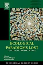 Ecological Paradigms Lost (Theoretical Ecology Series)