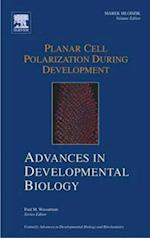 Planar Cell Polarization during Development (ADVANCES IN DEVELOPMENTAL BIOLOGY)