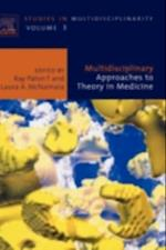 Multidisciplinary Approaches to Theory in Medicine (Studies in Multidisciplinarity)