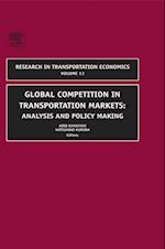 Global Competition in Transportation Markets (RESEARCH IN TRANSPORTATION ECONOMICS)