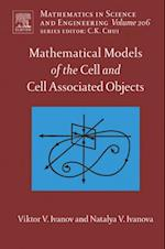Mathematical Models of the Cell and Cell Associated Objects (MATHEMATICS IN SCIENCE AND ENGINEERING)