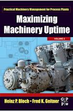 Maximizing Machinery Uptime (PRACTICAL MACHINERY MANAGEMENT FOR PROCESS PLANTS)
