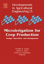 Microirrigation for Crop Production (Developments in Agricultural Engineering)