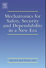 Mechatronics for Safety, Security and Dependability in a New Era